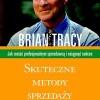Skuteczne metody sprzedaży- Brian Tracy